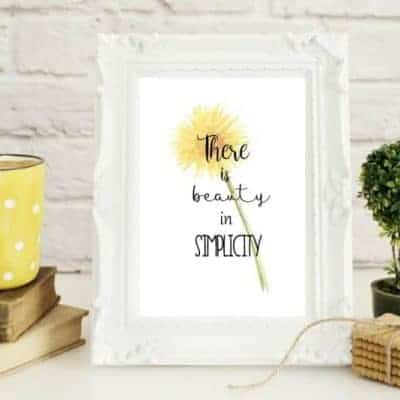 There is Beauty in Simplicity Printables