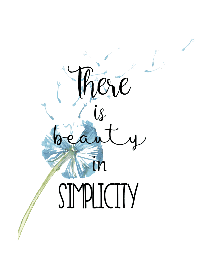 There is beauty in simplicity free printable - sizes 5x7 and 8x10