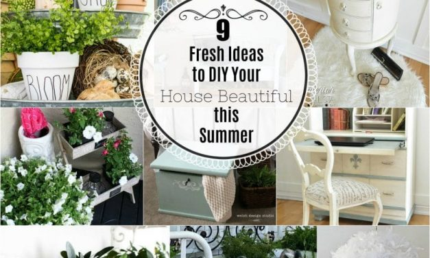 9 Fresh Ideas to DIY Your House Beautiful this Summer