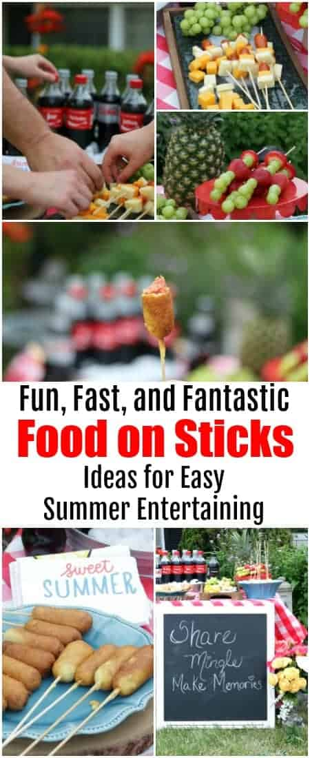 Fun, Fast, and Fantastic. Food on Sticks. Ideas for Easy Summer Entertaining.