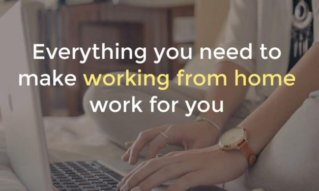 Everything You Need to Make Working From Home Work for You