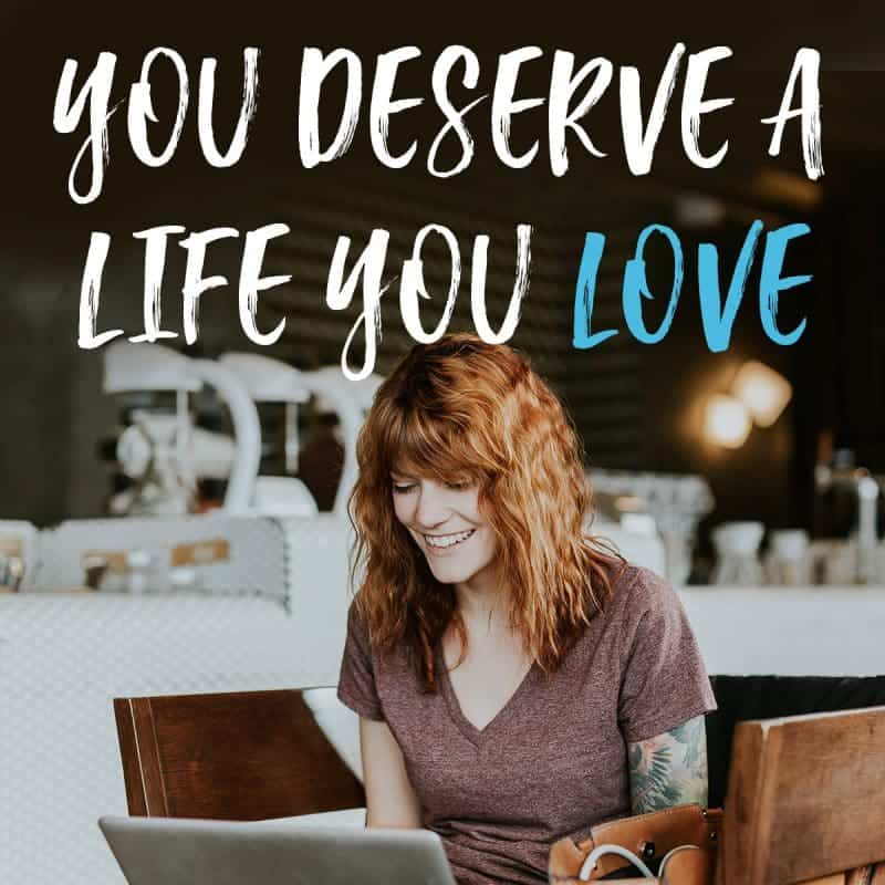 You deserve a life you love - find out what you need to know about working from home.