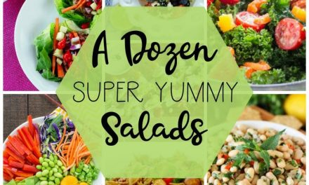 A Dozen Super Yummy Salads