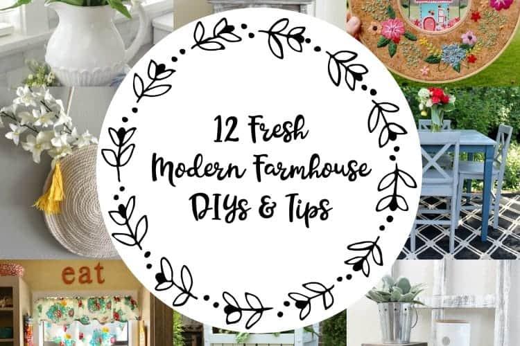 12 Fresh Modern Farmhouse DIYs and Tips