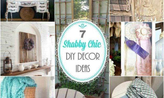 7 Beautiful Shabby Chic DIY Decor Ideas to Make Now