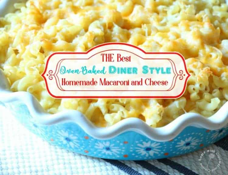 The Best Oven-Baked Diner Style Homemade Macaroni and Cheese