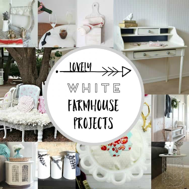 12 gorgeous White Farmhouse Projects to try now!