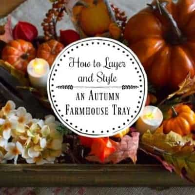 How-to-Make a Simple Layered Fall Farmhouse Tray