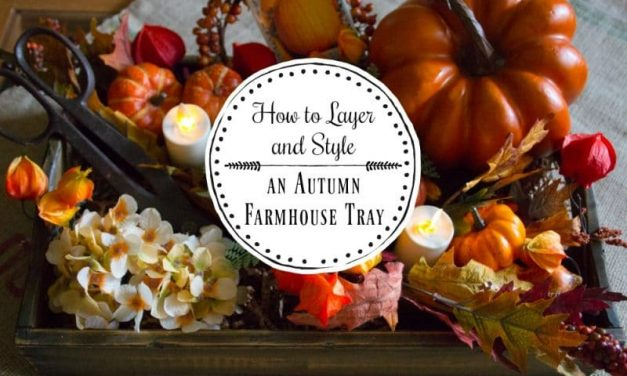 How-To Layer and Style a Farmhouse Tray