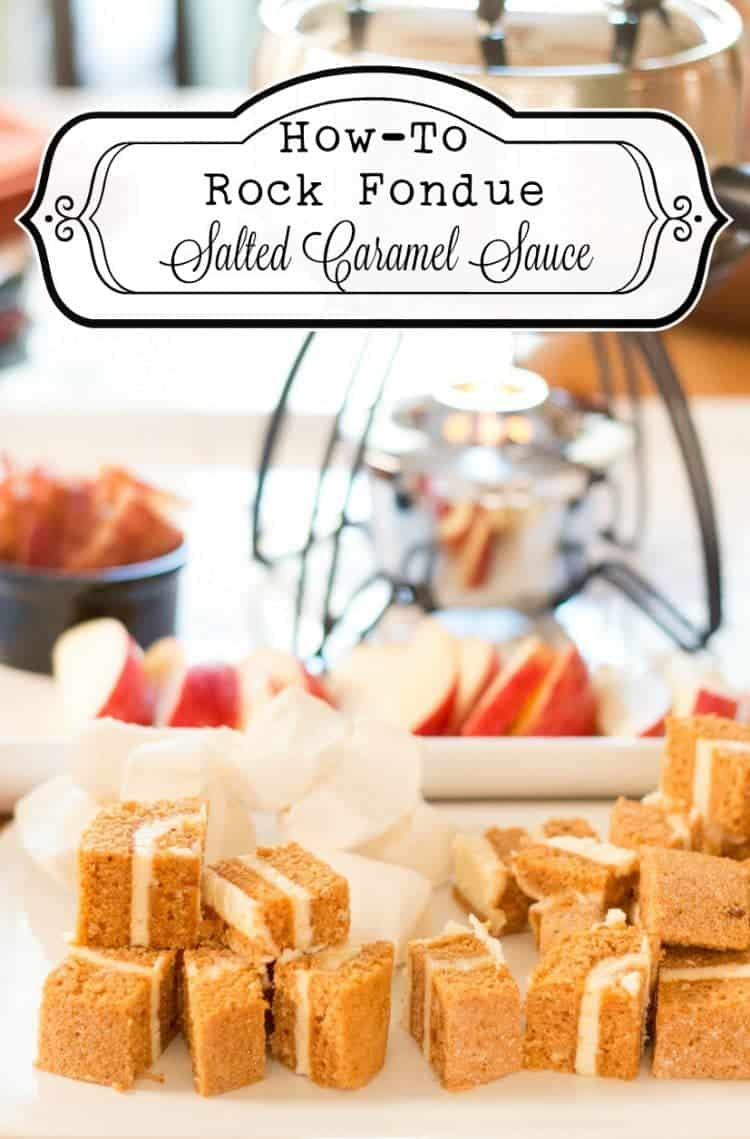 How-to rock fondue - homemade salted caramel sauce