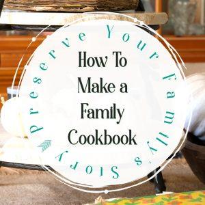 How To Make a Family Cookbook