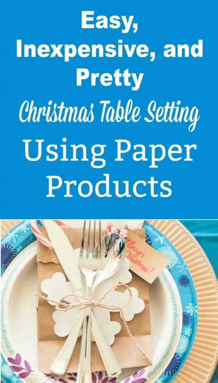 Easy, Inexpensive, and Pretty Christmas Table Setting Using Paper Products