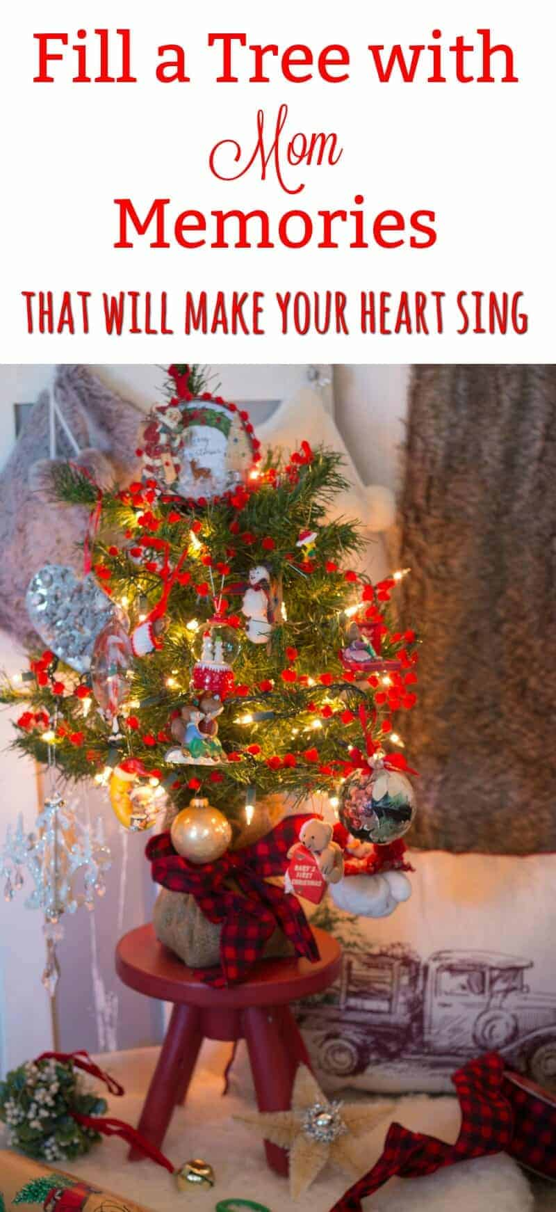 Fill a Tree with Mom Memories that will make your heart sing