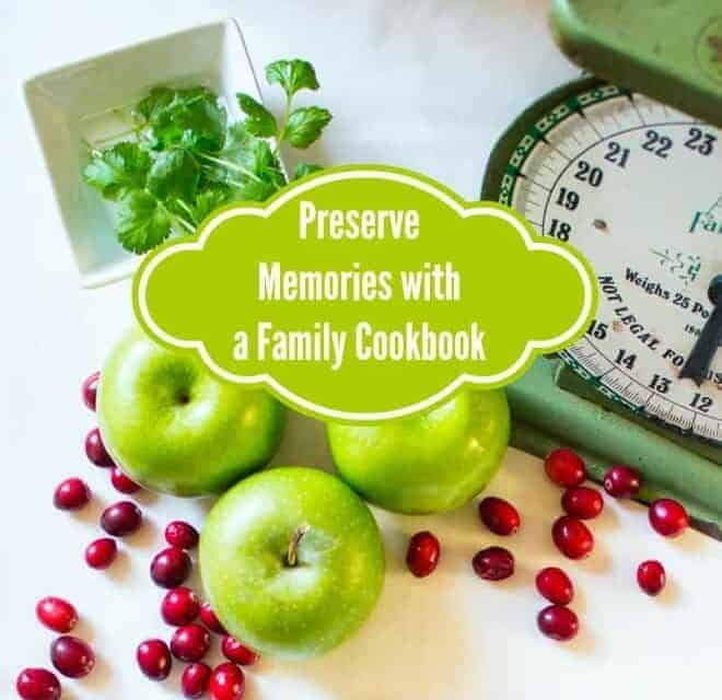 Family Memories Preserved in a Family Cookbook – A Wonderful Gift