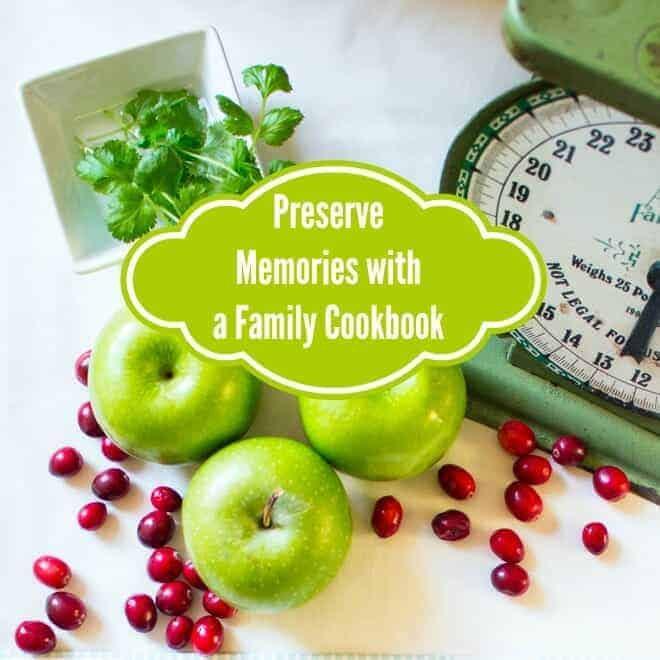 Preserve Memories with a Family Cookbook