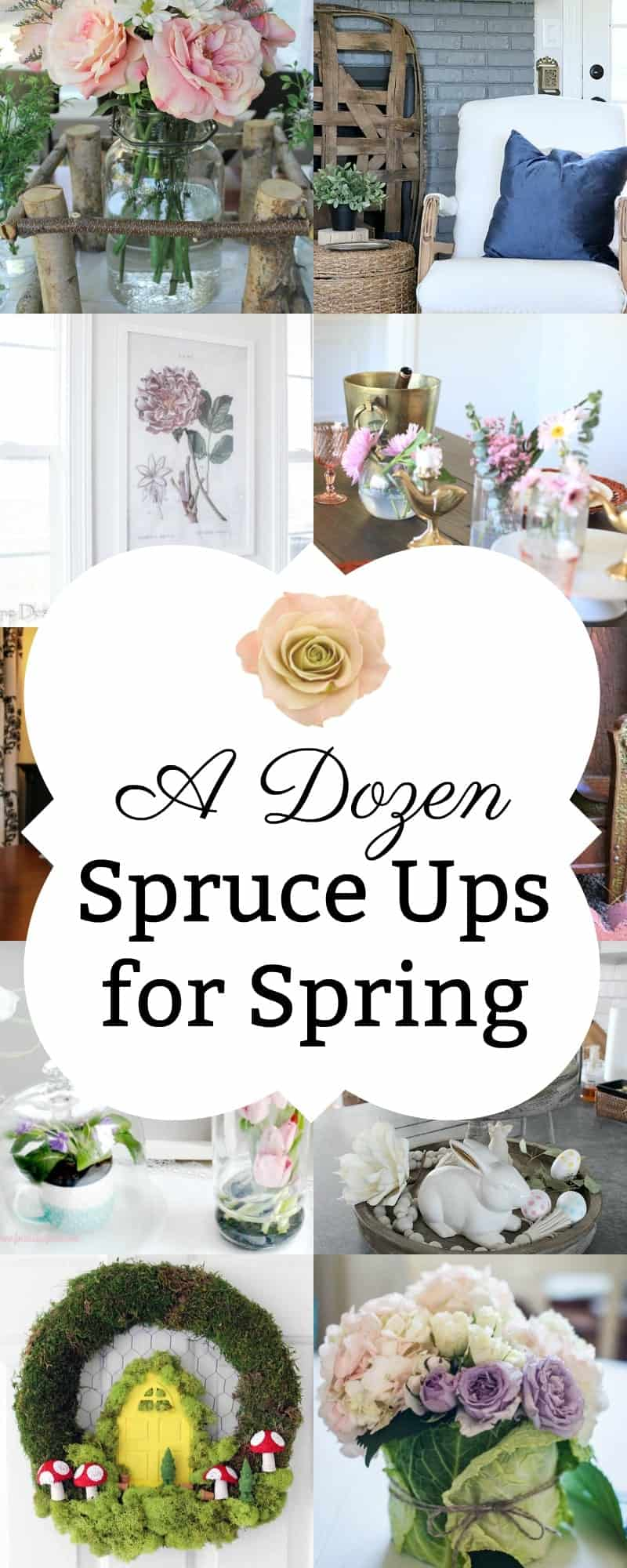 long collage with overlay with photos of 12 DIY's to Spruce Up Your Space for Spring