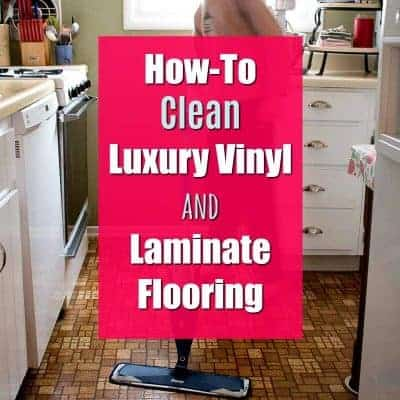 How-To Clean Luxury Vinyl and Laminate Flooring