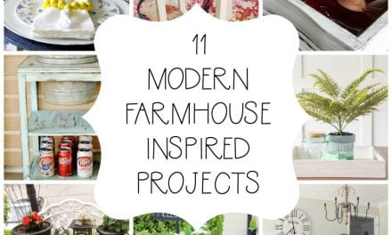 11 Modern Farmhouse Inspired Projects