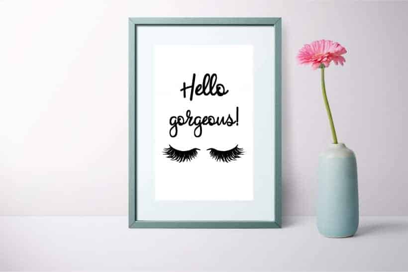 Black and White Hello gorgeous free printable.