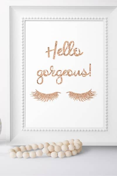 Rose Gold Hello Gorgeous Printable in White Frame