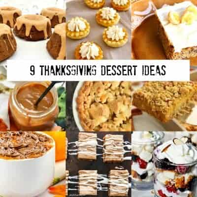 9 square collage of pictures of Thanksgiving desserts with an overlay that says 9 Thanksgiving Dessert Ideas