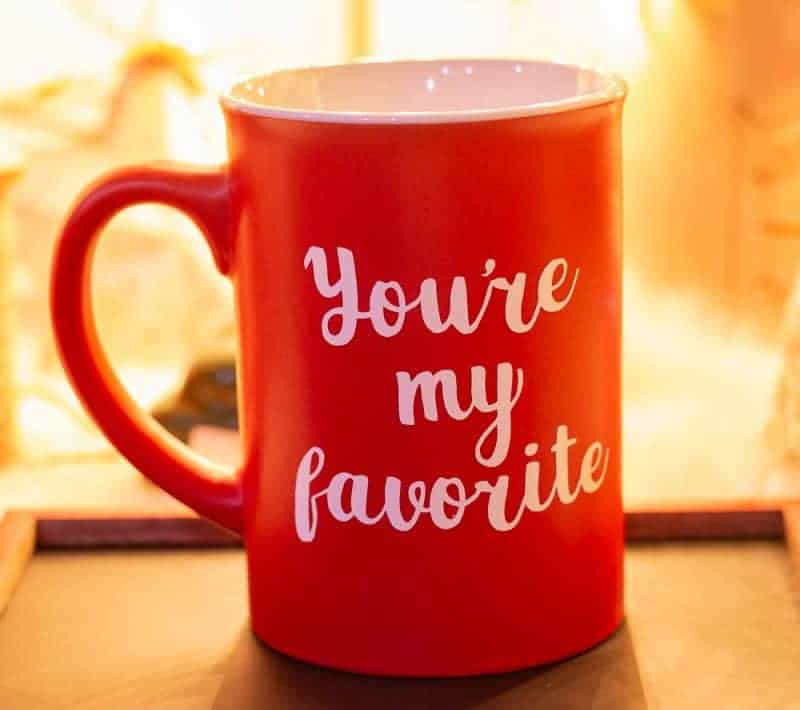 Large Red Mug with Cricut Vinyl Personalization saying You're My Favorite