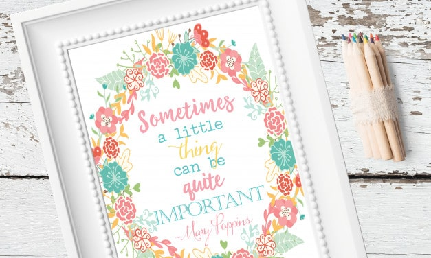 The Little Things Make a HUGE Difference – Free Printable