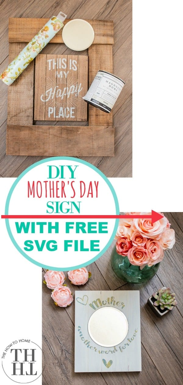 Pinterest image of the before and after of a DIY Mother's Day Sign with FREE SVG File - complete and ready to give to Mom