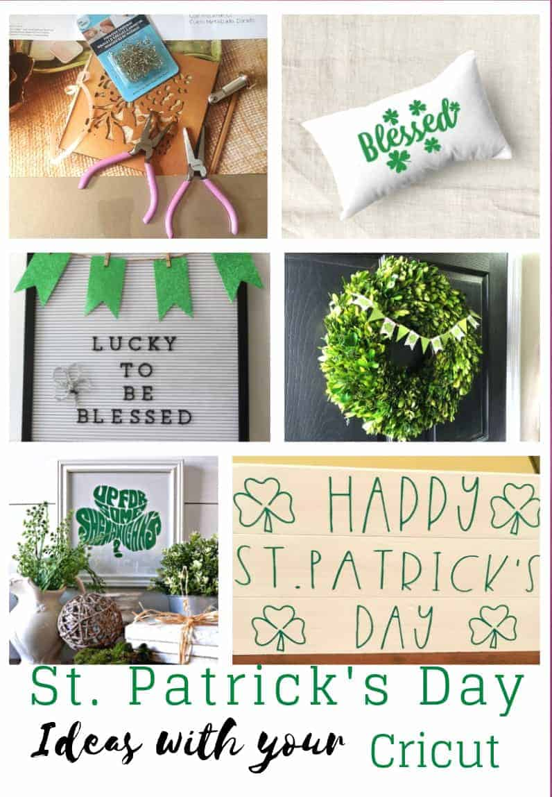 Collage of St. Patrick's Day Crafts and Home decor using a Cricut machine