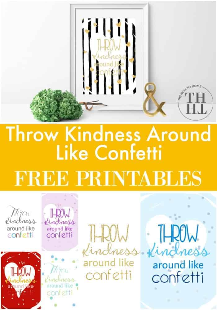 Pinterest image of styled free printable, Throw Kindness Around Like Confetti with bold black and white stripes and gold glitter hearts plus other printing options, various colors, etc.