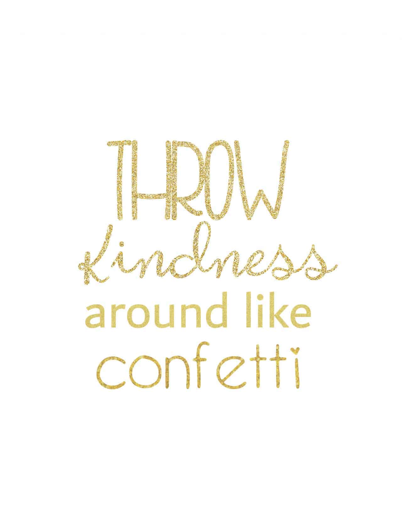 throw kindness around like confetti free printable with gold glitter lettering on plain white background