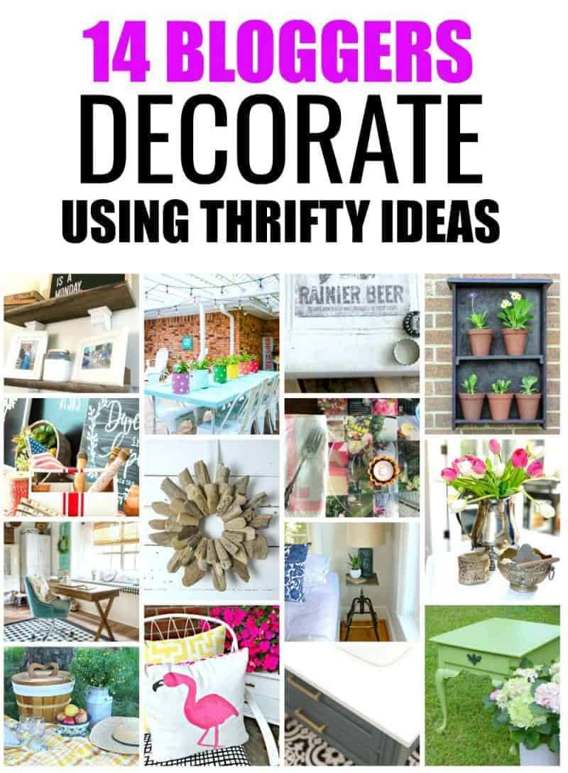 "Collage of photos with each photo featuring home decor made from thrifty and thrifted items with the text ""14 Bloggers Decorate Using Thrifty Ideas"""