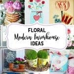 12 Floral Modern Farmhouse Ideas