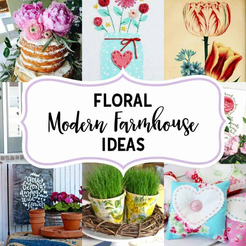 collage of floral modern farmhouse decor ideas