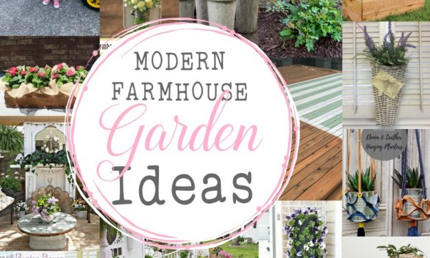 15 Modern Farmhouse Garden Ideas