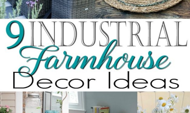 9 Industrial Farmhouse Decor Ideas