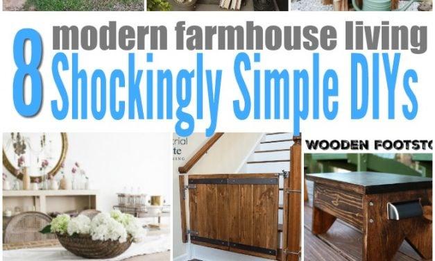 Modern Farmhouse Living 8 Shockingly Simple DIYs