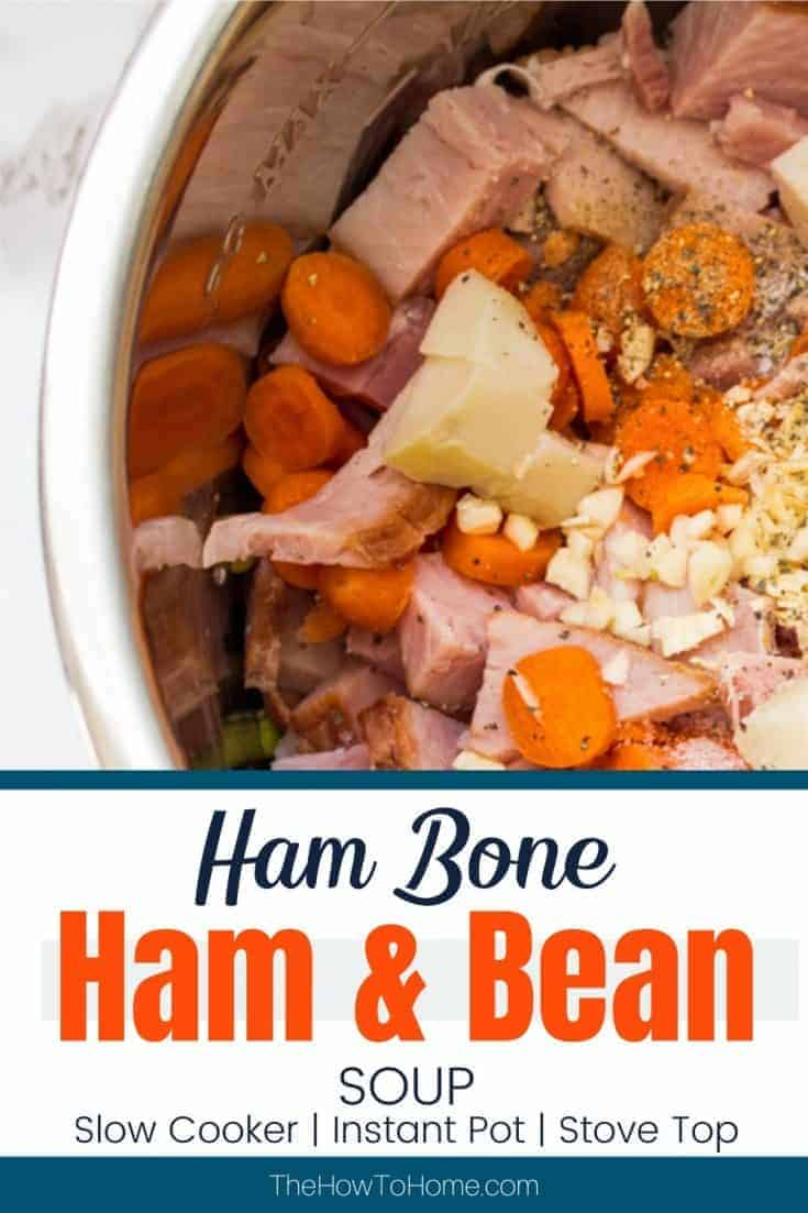 Easy recipe for a hearty ham and bean soup using a leftover ham bone and holiday ham. It can be made in a slow cooker (crockpot), on the stove top, or in an instant pot. Great make ahead meal. #Soup #Recipe #Ham #Bean #Leftover #InstantPot #SlowCooker #Crockpot #TheHowToHome