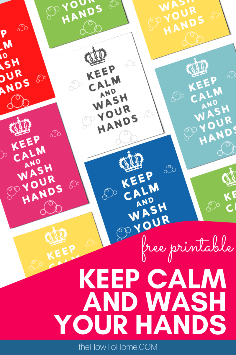 Overview of alternatives for a free Keep Calm and Wash Your Hands printable at The How To Home