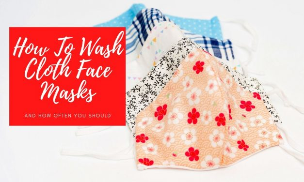 How to Clean Cloth Face Masks and Coverings