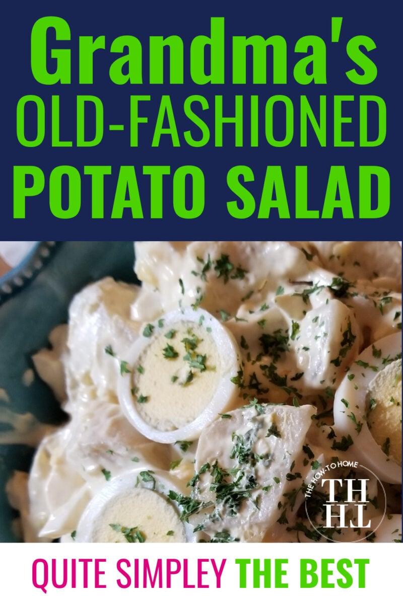 Pinterest collage featuring a bowl of creamy homemade potato salad - Grandma's Old-Fashioned Potato Salad recipe.